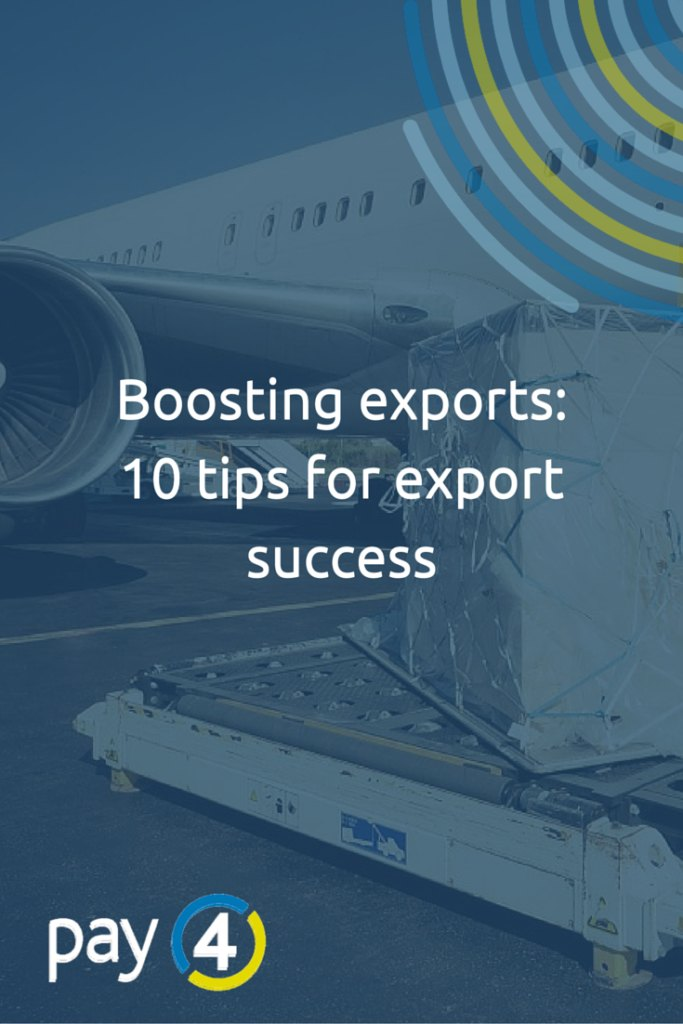 Boosting Exports: 10 tips for export success