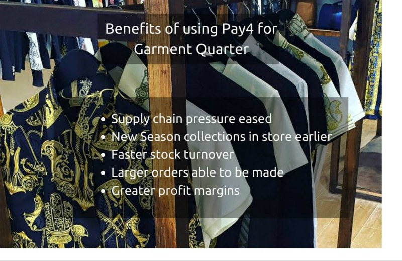 Benefits of using Pay4 for Garment Quarter
