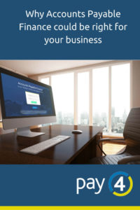 Why Accounts Payable Finance could be right for your business